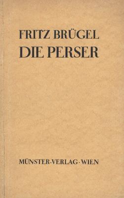 Die Perser. Dem Aischylos nachgedichtet.: Brügel, Fritz.