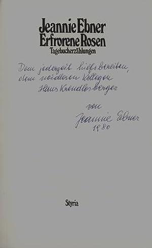 Erfrorene Rosen. Tagebucherzählungen.: Ebner, Jeannie.