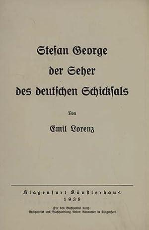 Stefan George der Seher des deutschen Schicksals.: Lorenz, Emil.