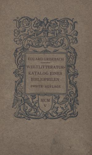 Weltlitteratur-Katalog. Mit literarischen und bibliographischen Anmerkungen.: Grisebach, Eduard.