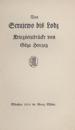 Von Serajewo bis Lodz. Kriegseindrücke.: Herczeg, G�za.