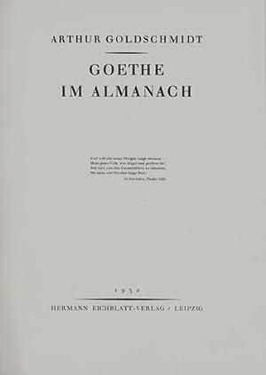 Goethe im Almanach.: Goldschmidt, Arthur.