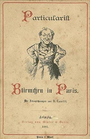 Particularist Bliemchen in Paris. Mit Zeichnungen von O. Cavelli.: Schumann, Gustav)