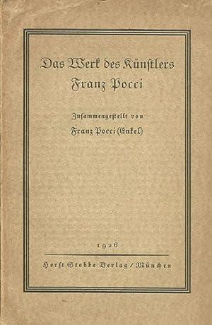 Das Werk des Künstlers Franz Pocci. Ein Verzeichnis seiner Schriften, Kompositionen und ...