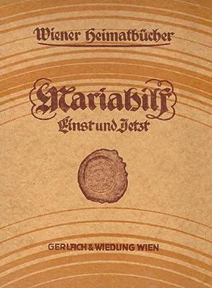 Mariahilf einst und jetzt. Mit zwei Farbendrucktafeln, 147 Voll- und Textbildern und einem (gef.) &...
