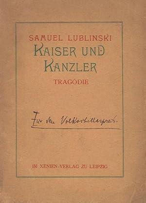Kaiser und Kanzler. Tragödie.: Lublinski, Samuel.