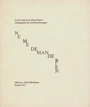 Ne me demande rien. Treize poèmes [de l'espagnol par Jacques Lassaignes]. Lithographie ...