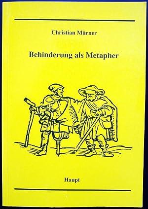 Behinderung als Metapher. Pädagogik und Psychologie zwischen Wissenschaft und Kunst am ...