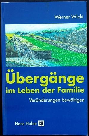 Übergänge im Leben der Familie. Veränderungen bewältigen.: WICKI, Werner: