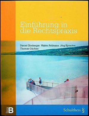 Einführung in die Rechtspraxis. Autoren: D.Girsberger, W.Fellmann, J.Sprecher, Thomas Gä...