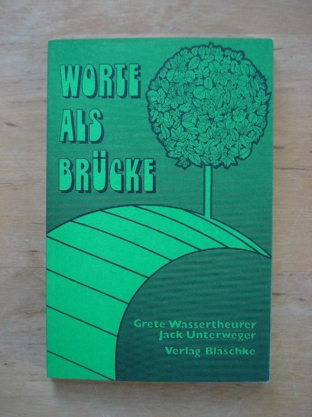 Worte als Brücke - Lyrik und Prosa: Grete Wassertheurer /