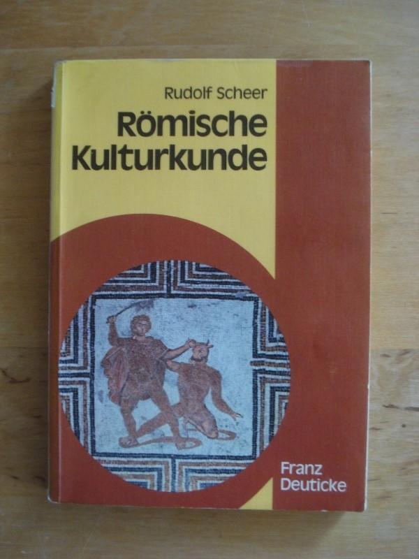 Römische Kulturkunde: Scheer, Rudolf