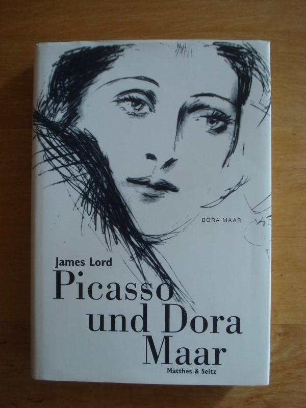 Picasso und Dora Maar - Eine persönliche Erinnerung - Lord, James