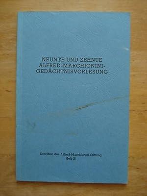 Neunte und zehnte Alfred-Marchionini-Gedächtnisvorlesung: Alfred-Marchionini-Stiftung zur Förderung