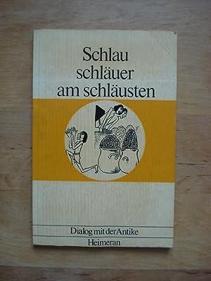 Schlau schläuer am schläuesten - Ägyptische Humoreske: Staehelin, Elisabeth (Hrsg.)