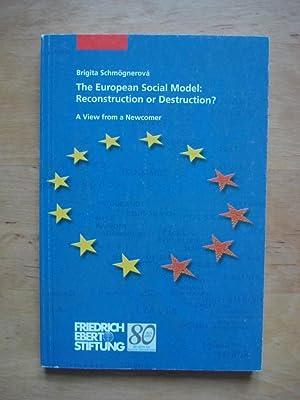 The European Social Model: Reconstruction or Destruction?: Schmögnerova, Brigita