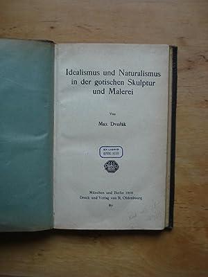 Idealismus und Naturalismus in der gotischen Skulptur: Dvorak, Max