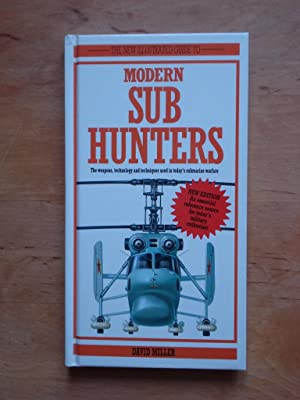 The New Illustrated Guide to Modern Sub Hunters: Miller, David
