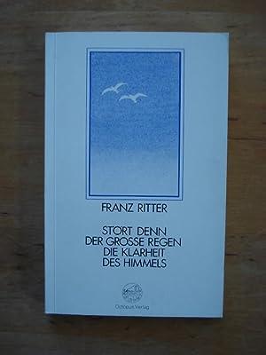Stört denn der große Regen die Klarheit des Himmels - Poetische Bilder: Ritter, Franz