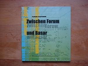 Zwischen Forum und Basar: Forum Stadtpark Graz (Hrsg.)