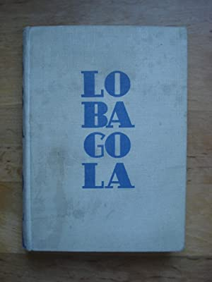Lobagola - Die Geschichte eines afrikanischen Wilden,