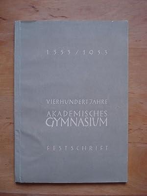 1553 / 1953 - Vierhundert Jahre Akademisches Gymnasium - Festschrift