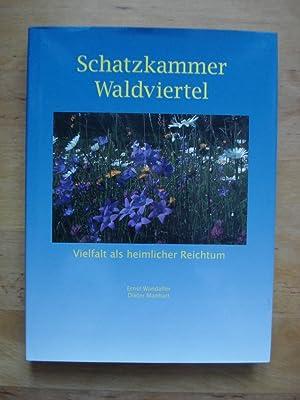 Schatzkammer Waldviertel - Vielfalt als heimlicher Reichtum: Manhart, Dieter & Wandaller, Mag. ...