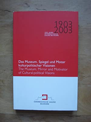 Das Museum. Spiegel und Motor kulturpolitischer Visionen / The Museum. Mirror and Motivator of...