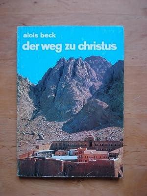 Der Weg zu Christus - Die Offenbarungsgeschichte des Alten Bundes in Lehrstücken: Beck, Msgr. ...
