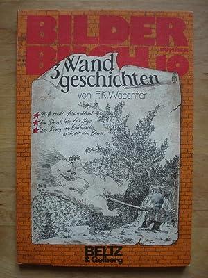 3 Wandgeschichten - BilderBuch Nummer 10: Waechter, F. K.