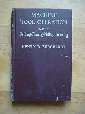 Machine Tool Operation - Part II : Burghardt, Henry D.