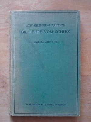 Die Lehre vom Schuß - Unter besonderer: Schmuderer-Maretsch, M.