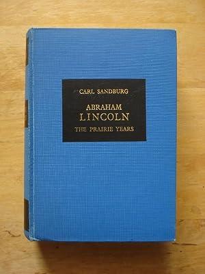 Abraham Lincoln - The Prairie Years: Sandburg, Carl