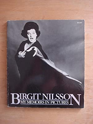 Birgit Nilsson - My Memoirs in Pictures