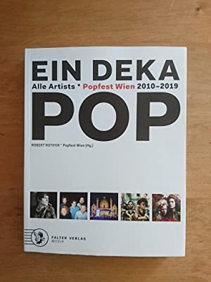 Ein Deka Pop - Alle Artists Popfest Wien 2010 - 2019