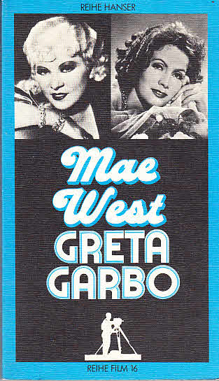 Mae West / Greta Garbo - Blei, Franz, Hans C. Blumenberg Peter Figlestahler u. a.