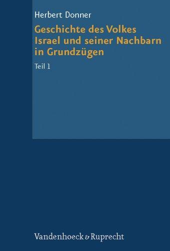 Grundrisse zum Alten Testament, Bd.4/1, Geschichte des Volkes Israel und seiner Nachbarn in Grundzügen - Donner, Herbert