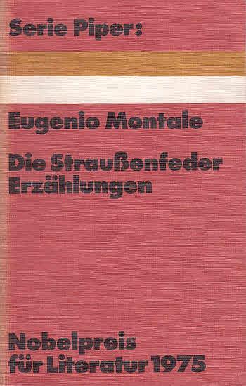 Die Straussenfeder : ausgew. Prosa. Ausw., Übers.: Montale, Eugenio: