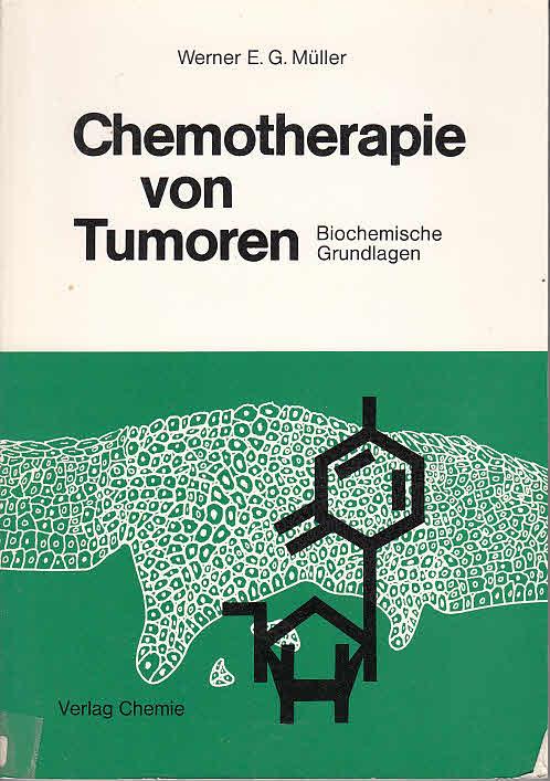 Chemotherapie von Tumoren : biochem. Grundlagen.: Müller, Werner E.