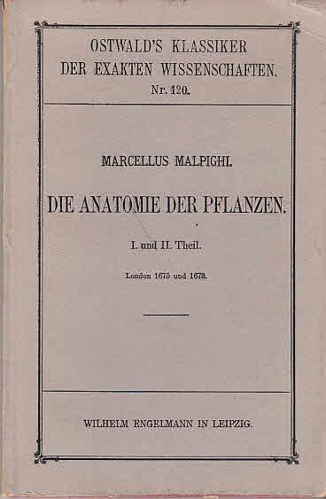 Die Anatomie der Pflanzen : I. und II. Theil ; London 1675 und 1679 ...