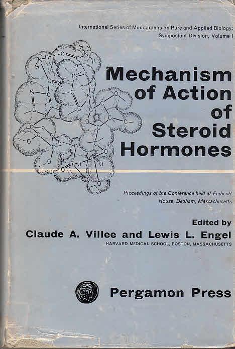 Mechanism of Action of Steroid Hormones Proceedings: Villee, Claude A.