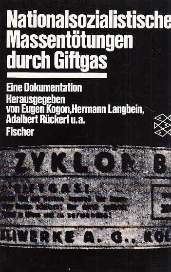 Nationalsozialistische Massentötungen durch Giftgas : eine Dokumentation. hrsg. von Eugen Kogon . / Fischer ; 4353