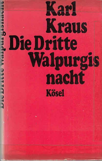 Die dritte Walpurgisnacht Bücher der Neunzehn, Bd.: Kraus, Karl: