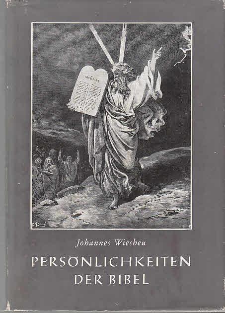 Persönlichkeiten der Bibel Mit 32 Abbildungen nach: Wiesheu, Johannes: