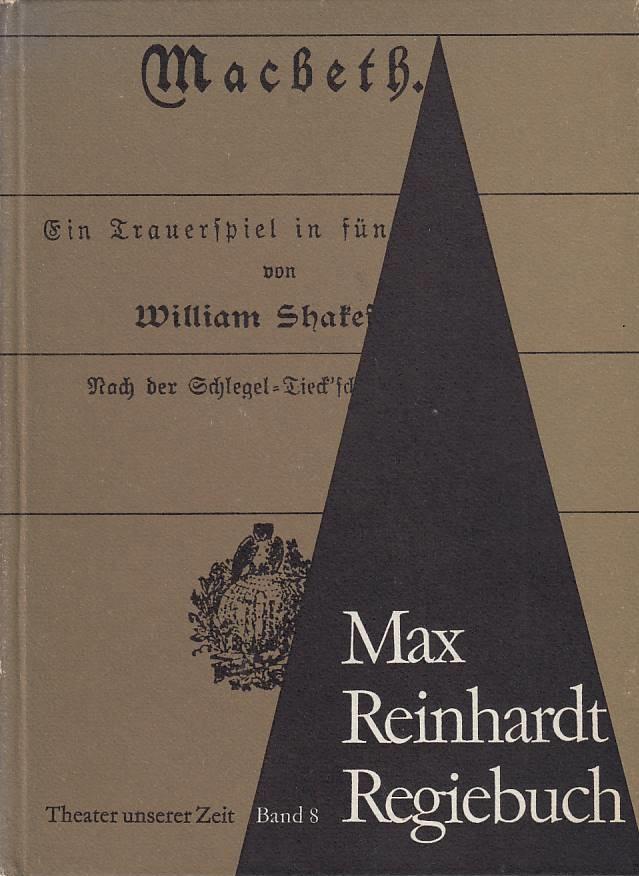 Max Reinhardt. Regiebuch zu Macbeth Theater unserer: Reinhardt, Max, Manfred