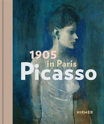 1905 in Paris - Picasso : [begleitet: Kellein, Thomas (Hrsg.)