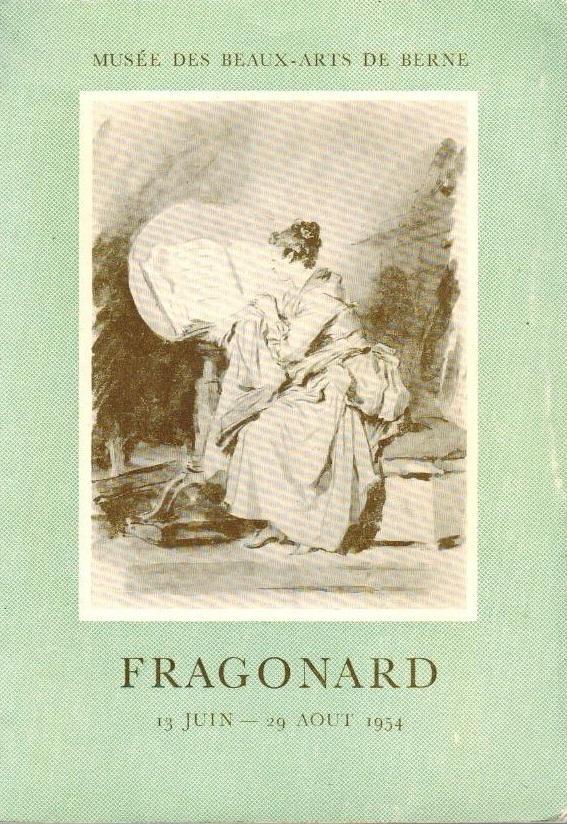 Fragonard [Musée des Beaux-Arts de Berne ;: Fragonard, Jean-Honoré, Max