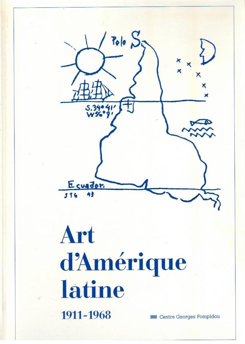 Art d`Amérique latine : 1911-1968 [exposition, Paris, 12 novembre 1992-11 janvier 1993], Musée national d`art moderne, Centre Georges Pompidou (Catalogue Expos) - Collectif