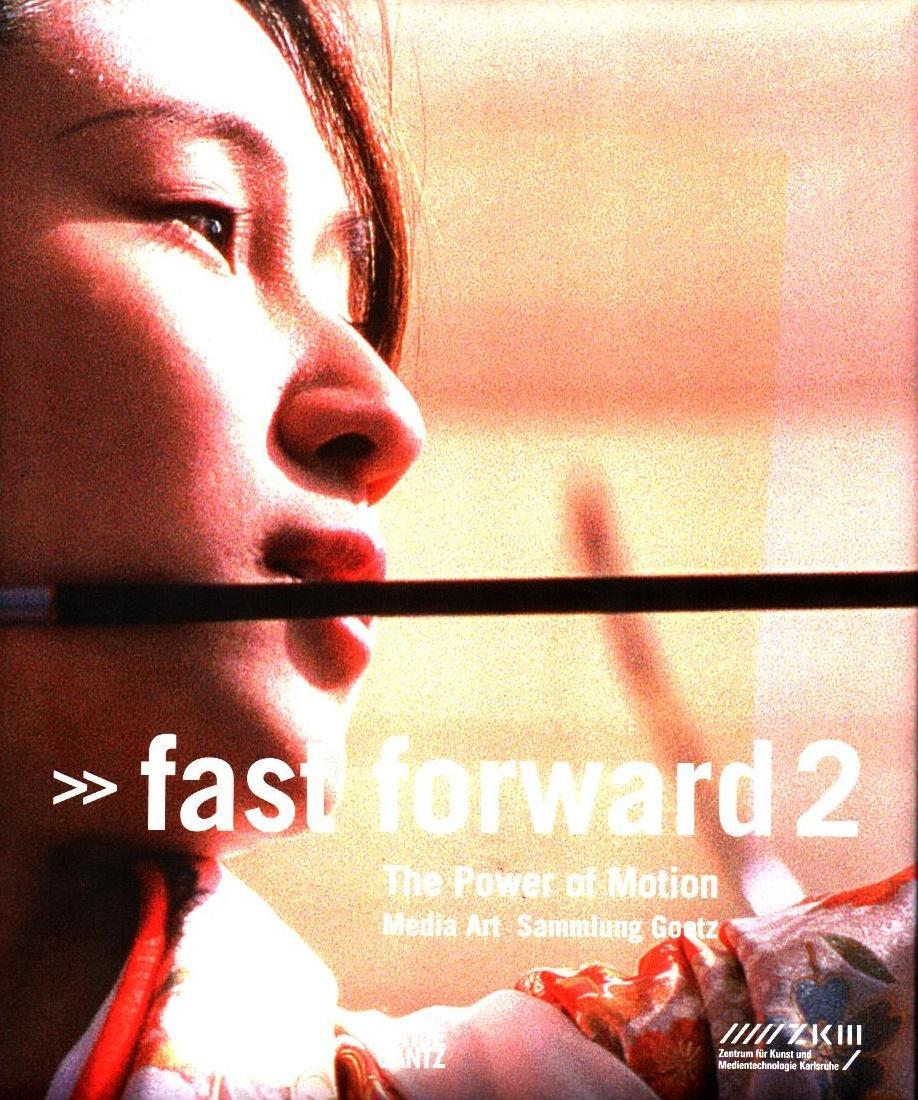 Fast forward 2 : the power of motion ; media art Sammlung Goetz ; [anlässlich der Ausstellung Fast Forward 2. The Power of Motion. Media Art Sammlung Goetz, ZKM, Museum für Neue Kunst, 18. Juni bis 3. Oktober 2010 ; AES+F .]. Hrsg. Ingvild Goetz ; Stephan