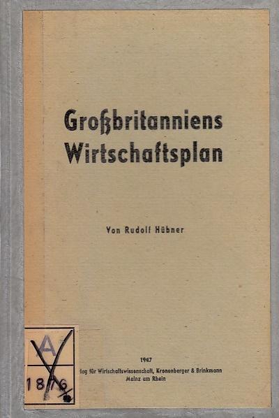 Grossbritanniens Wirtschaftsplan: Hübner, Rudolf: